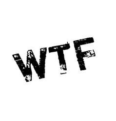 wtf rubber stamp vector image