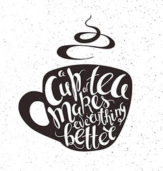 Hand drawn printable of cup of tea with lettering vector
