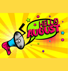 Hello august comic text pop art colored bubble vector