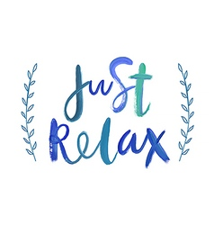 Motivation poster Just relax vector