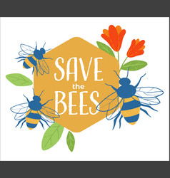 Save bees care for environment and nature banner vector