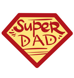 badge with the inscription super dad with a red vector image