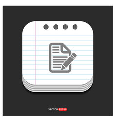 edit document icon gray icon on notepad style vector image