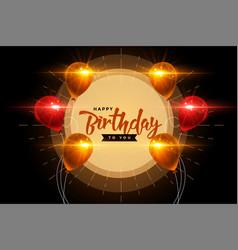 Happy birthday celebration card glowing vector