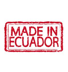 made in ecuador stamp text vector image