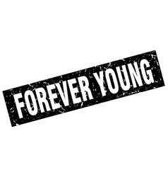 Square grunge black forever young stamp vector