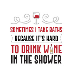 Funny wine quote and saying 100 best for graphic vector