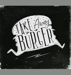 Poster take away burger chalk vector