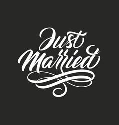 hand drawn lettering just married elegant vector image