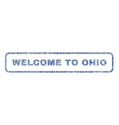 Welcome to ohio textile stamp vector