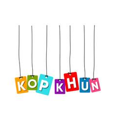 kop khun greeting card vector image