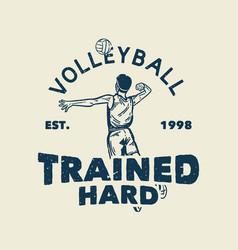 T-shirt design slogan typography volleyball vector