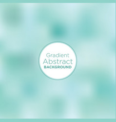 Aqua and teal soft blurry gradient background vector