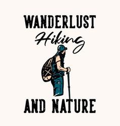 T-shirt design wanderlust hiking and nature vector