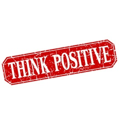 Think positive red square vintage grunge isolated vector
