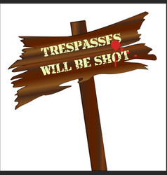 Trespassers will be shot sign vector
