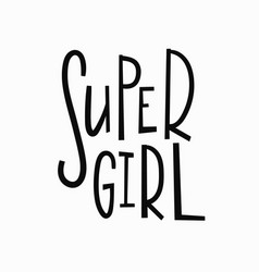 Super girl t-shirt quote lettering vector