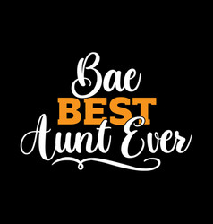 Best auntie shirt vector