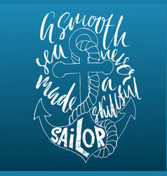 motivational quote calligraphy a smooth sea never vector image