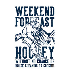 t shirt design weekend forecast hockey without vector image