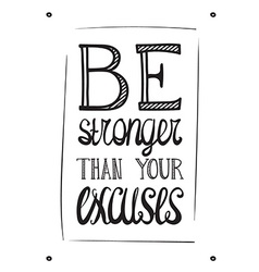 Be stronger than you excuses Simple poster vector image vector image