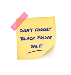 Black Friday reminder message on yellow sticker vector image