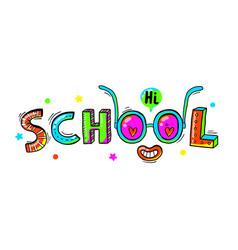 word school hand drawn in a fun cartoon style vector image vector image