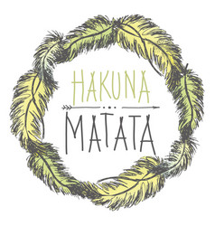 Frame feathers and an inscription- hakuna vector