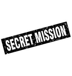 Square grunge black secret mission stamp vector