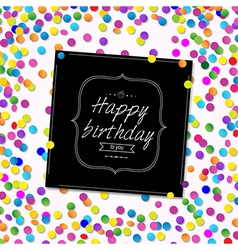 Card Happy Birthday With Confetti vector image