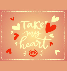 take my heart hand lettering script to wedding vector image