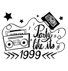 expression for phrase party like its 1999 vector image