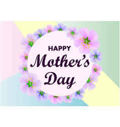 mother day greeting card with flowers background vector image