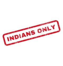 Indians Only Text Rubber Stamp vector