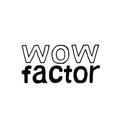 Wow factor - isolated hand drawn lettering vector