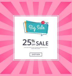 Big sale poster 25 percent off discount vector