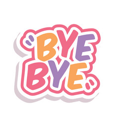 Word text rainbow bye image vector