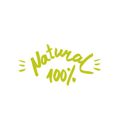 100 natural - hand drawn brush text badge sticker vector image vector image