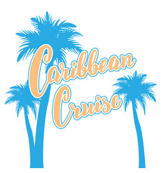 Caribbean cruise text card hand drawn lettering vector