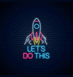 Lets do this - glowing neon inscription phrase vector