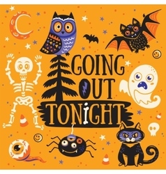 Greeting card for Halloween Going out tonight vector