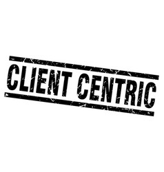 Square grunge black client centric stamp vector