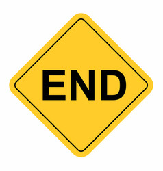 End warning sign vector
