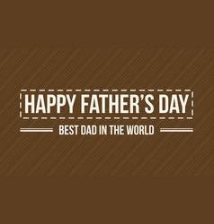 Greeting card of father day theme vector
