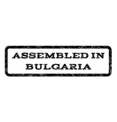 Assembled in bulgaria watermark stamp vector