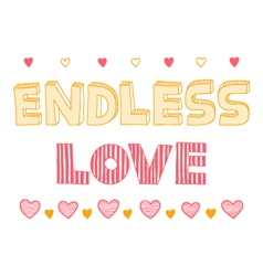Endless love quote inspirational poster vector