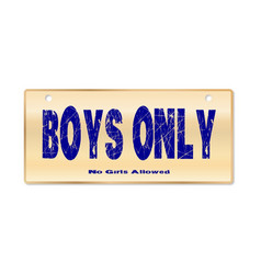 Boys only sign vector