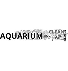 a beginners guide to a clean and healthy aquarium vector image