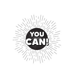 You can motivation message motivational slogan vector