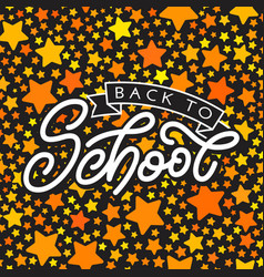 Back to school lettering with golden stars on vector